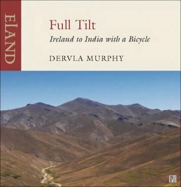Full Tilt by Dervla Murphy: a fantastic adventure